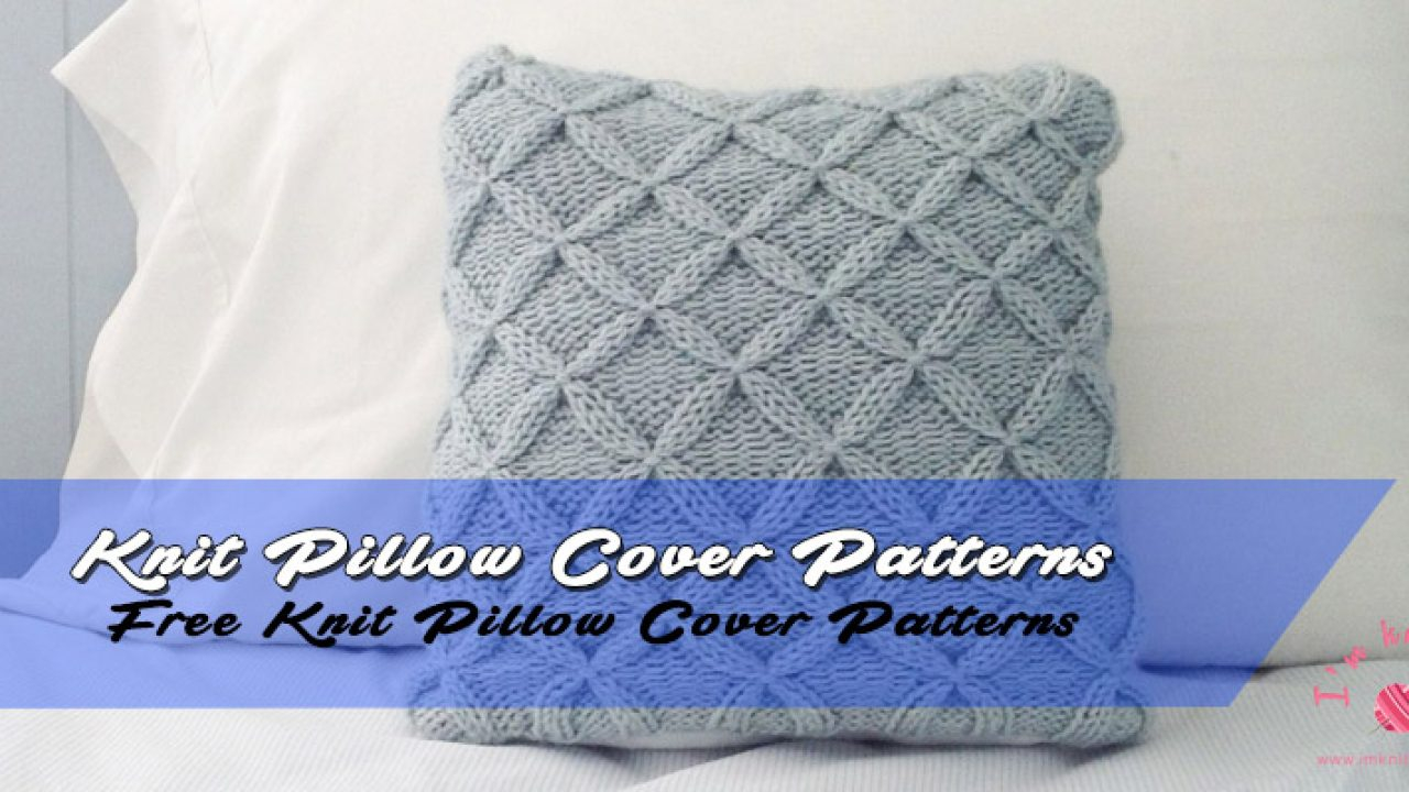 Free Cushion Cover Knitting Pattern Knit Pillow Cover Knitting Patterns For Beginners