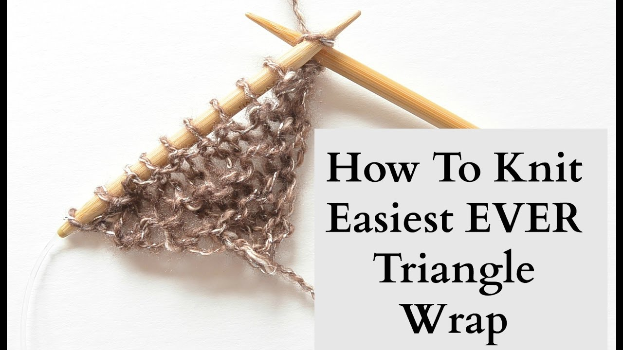 Free Easy Knitting Scarf Patterns For Beginners How To Knit Easiest Ever Triangle Wrap