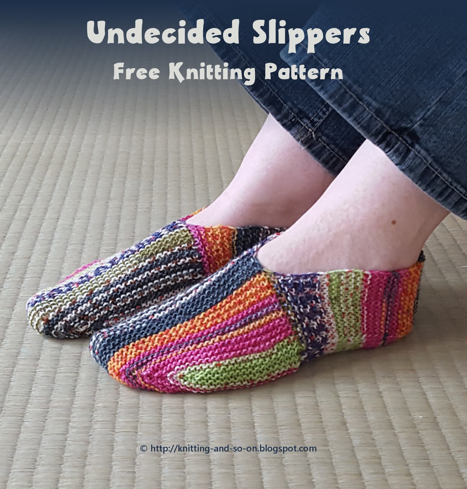 Free Knit Slipper Pattern Knitting And So On Undecided Slippers