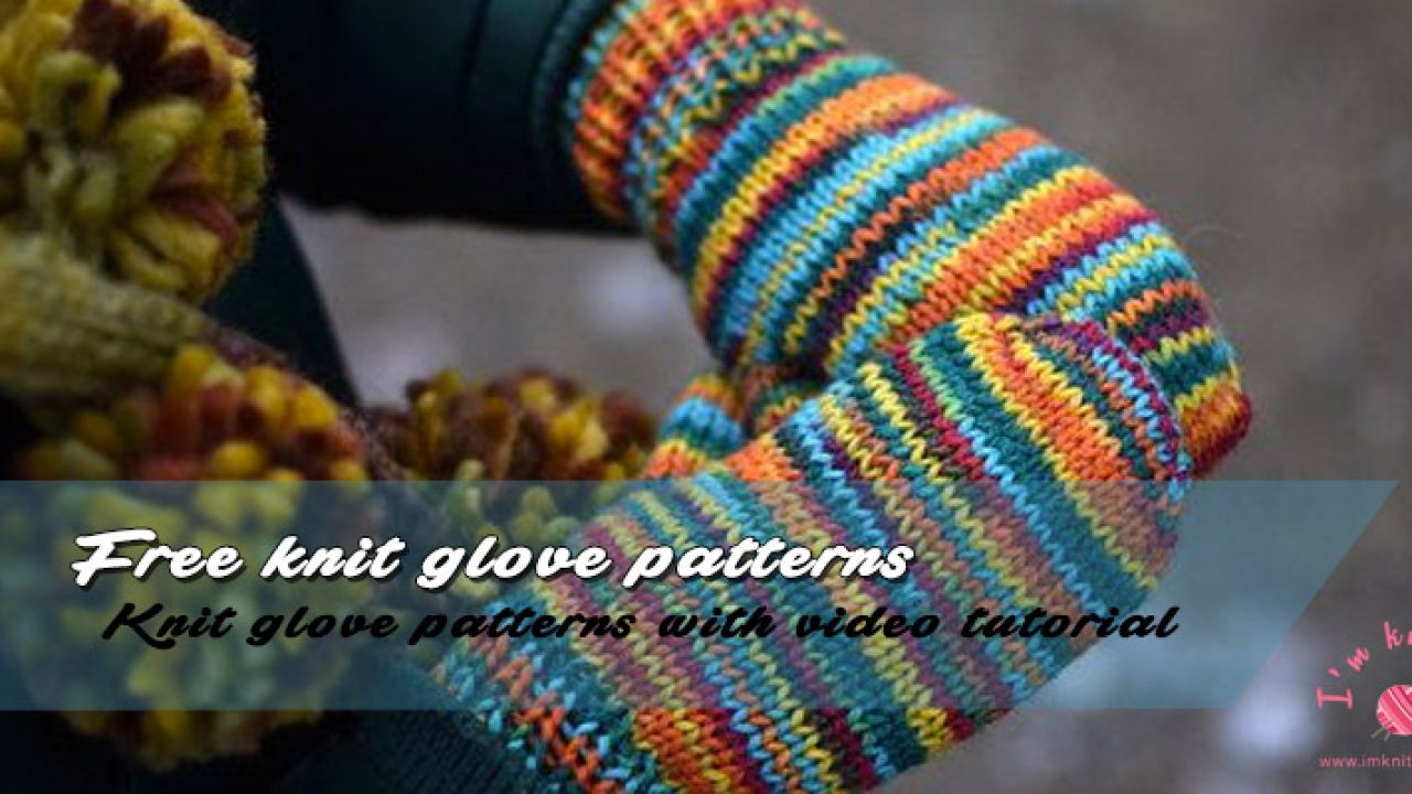 Free Knitted Glove Patterns Free Knit Glove Patterns With Video Tutorial Knitting Patterns For