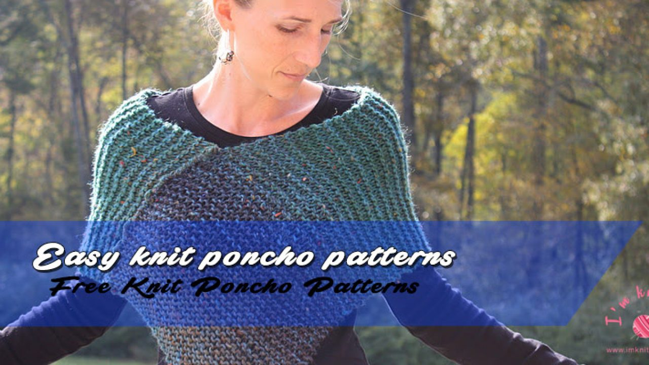 Free Knitting Pattern For A Poncho Easy Knit Poncho Patterns Knitting Patterns For Beginners