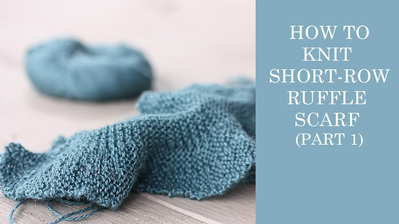 How To Knit A Ruffle Scarf Free Pattern How To Knit Short Row Ruffle Scarf Part 1