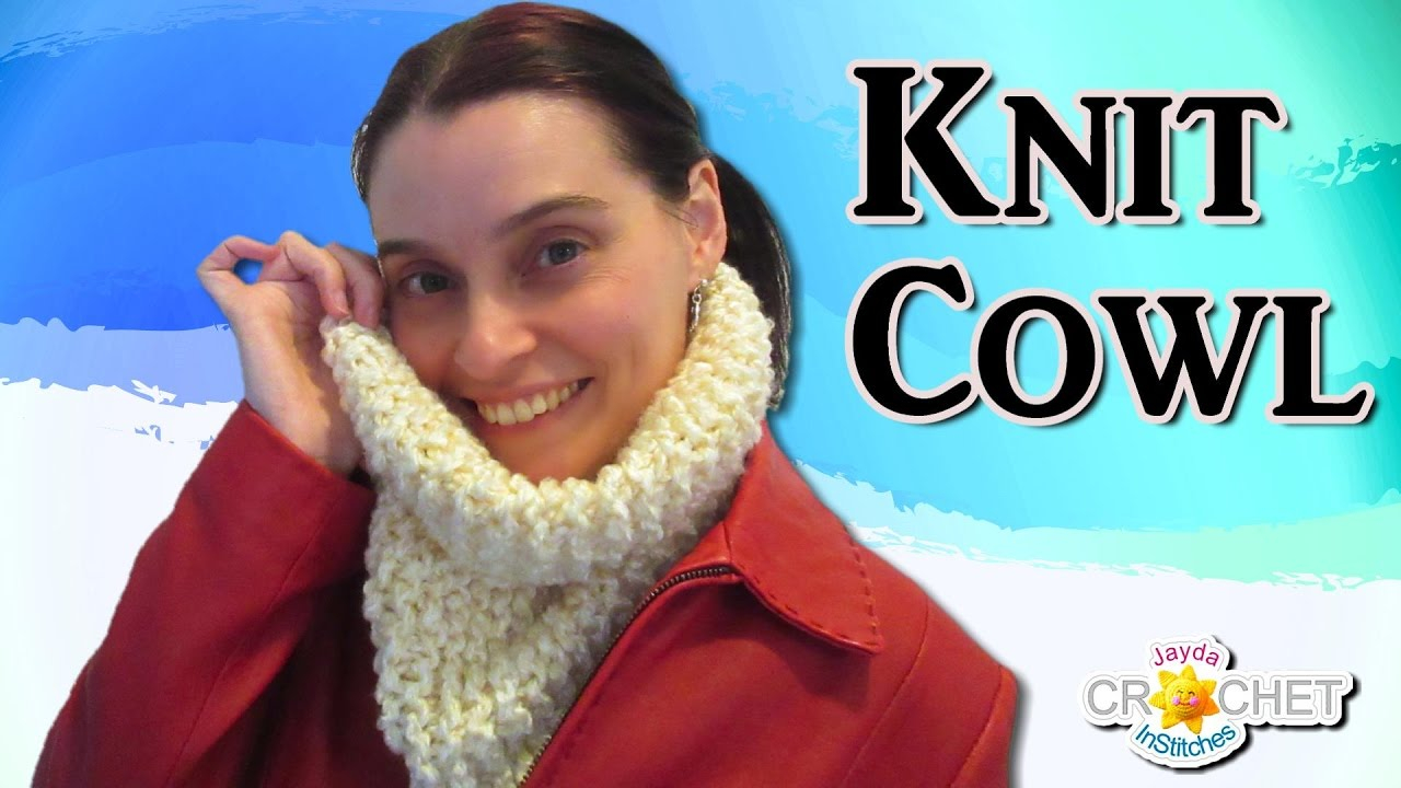 Knit Cowl Scarf Pattern Easy Knit Cowl For Beginners