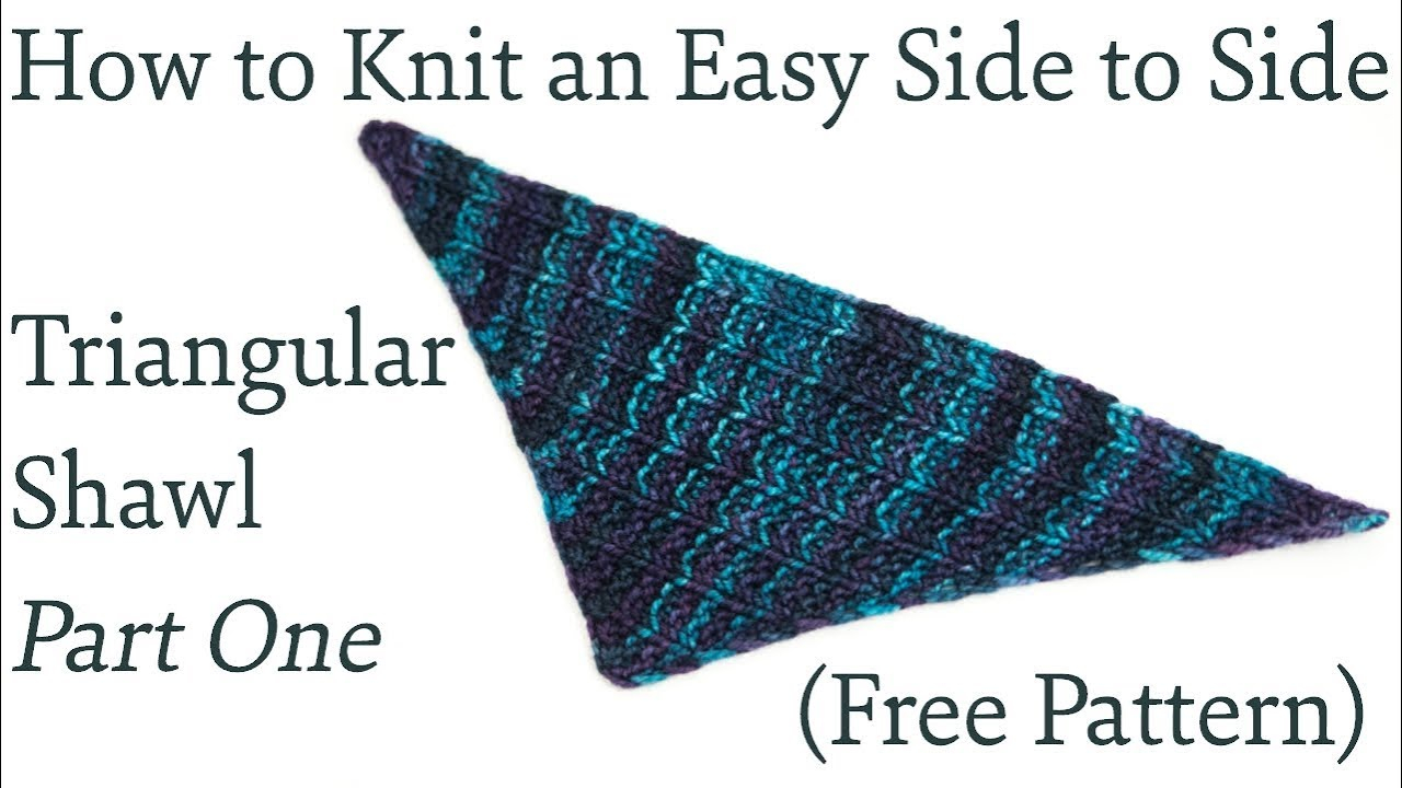 Knit Shawl Patterns Free How To Knit An Easy Side To Side Triangular Shawl Part One Free Pattern