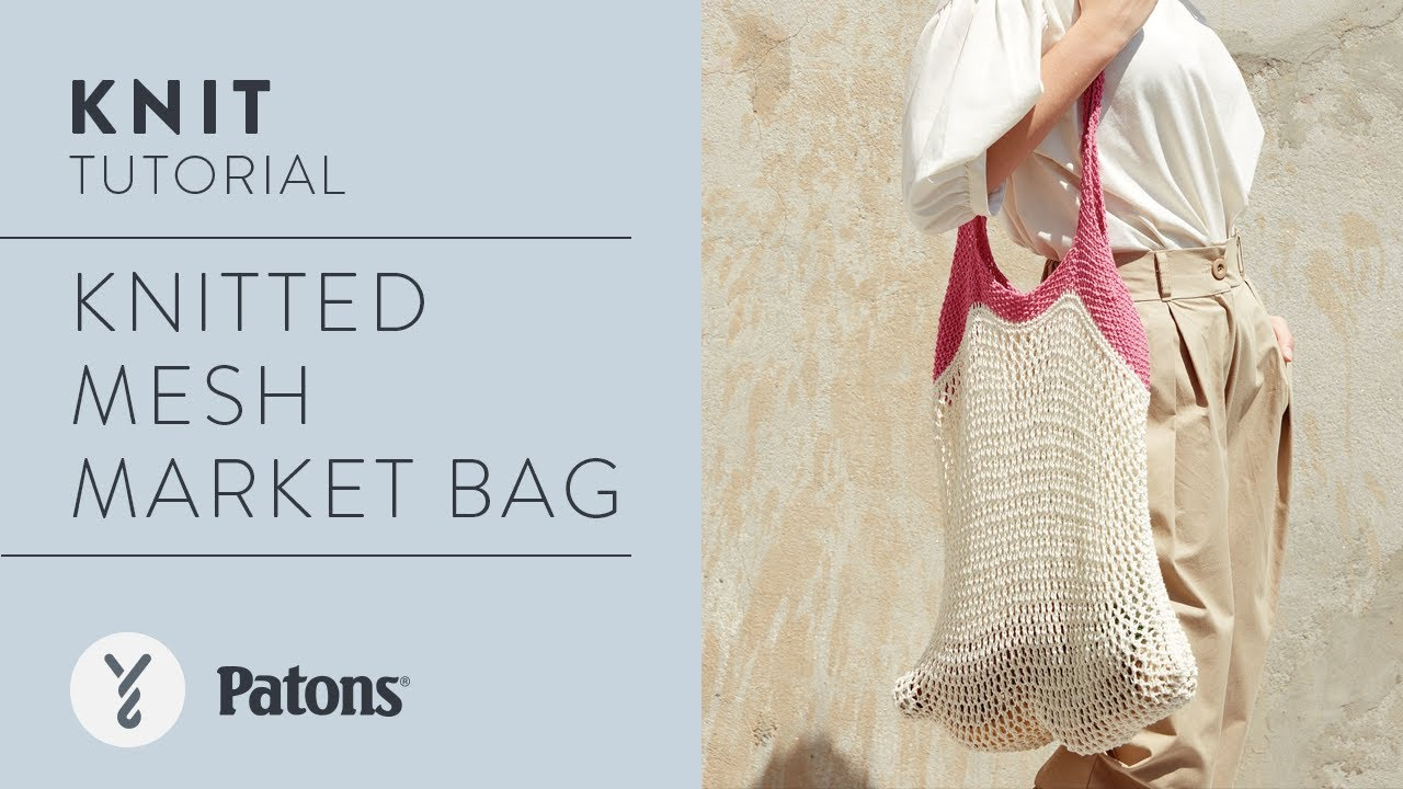 Knitted Bag Pattern How To Knit A Mesh Market Bag Easy Knit Pattern Tutorial