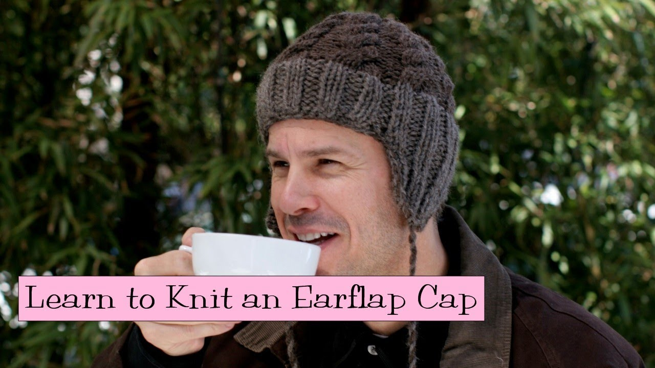 Knitted Mens Hat Patterns Learn To Knit An Earflap Cap Parts 1 4