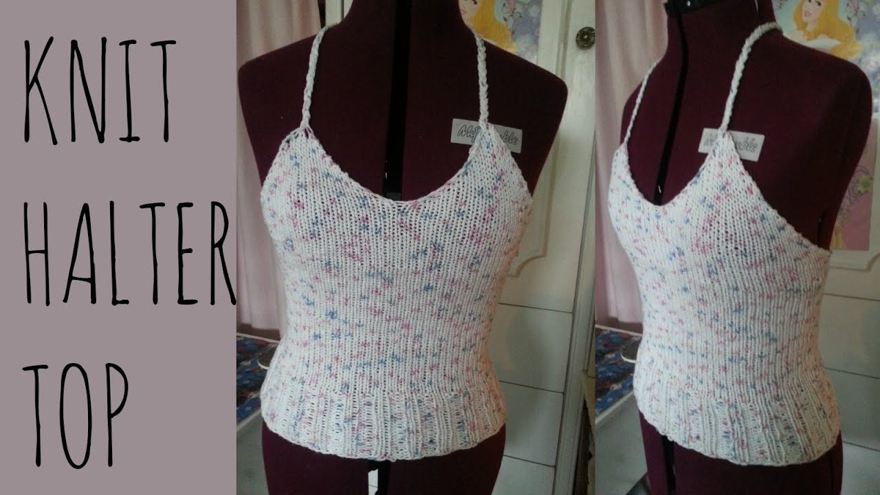 Knitted Tank Top Patterns Knit Halter Top Easy Pattern Knitting Garments Tutorial