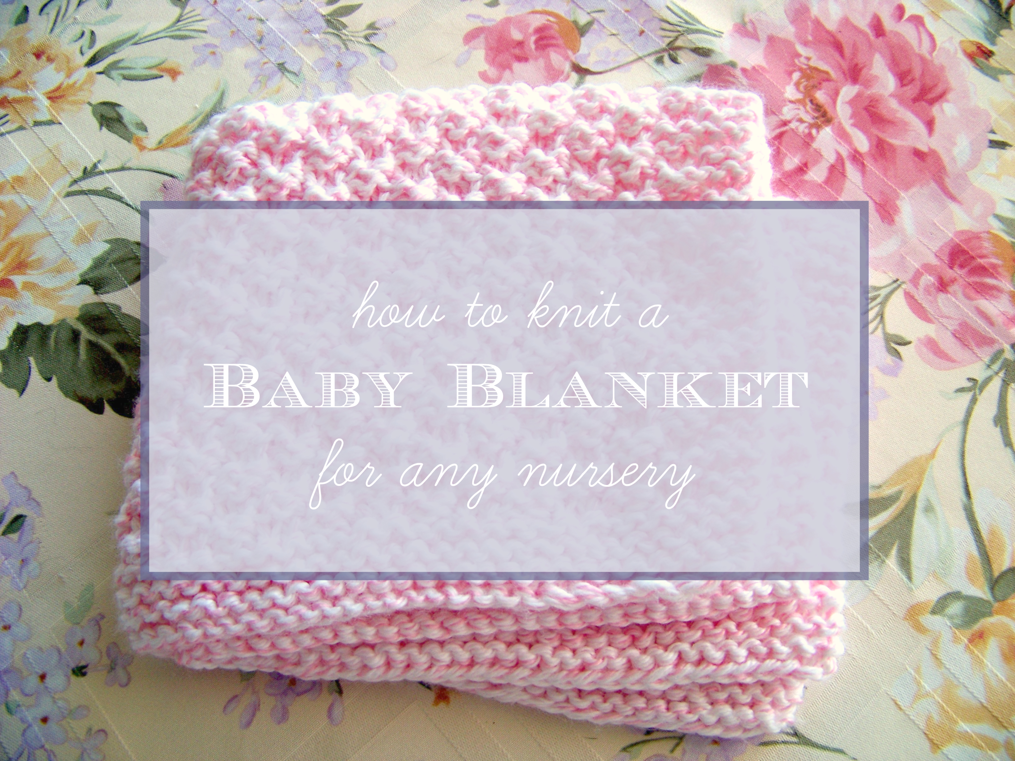 Knitting Baby Blankets Patterns How To Knit A Ba Blanket