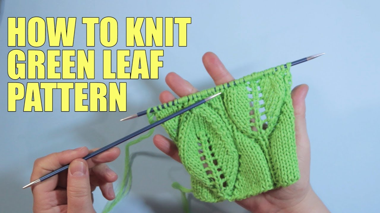 Knitting Leaf Pattern How To Knit The Leaves Stitch Lace Knitting Wika Crochet Part1