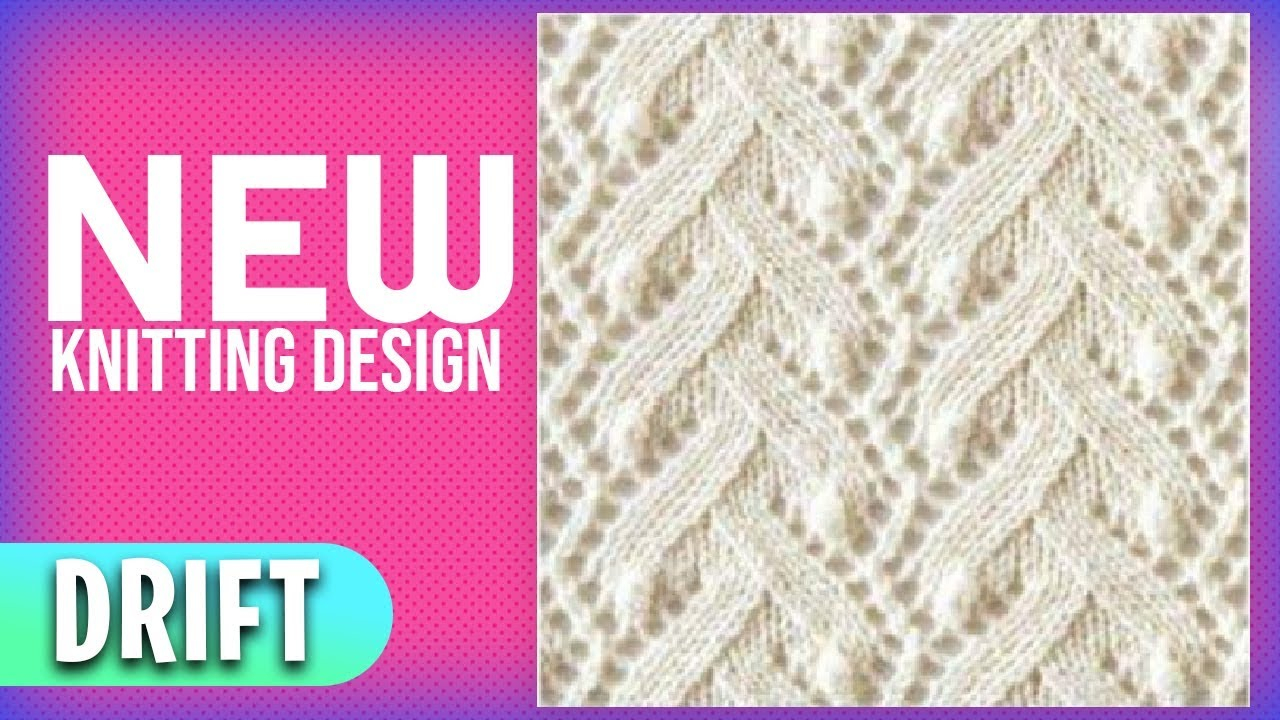 Knitting Patterns Designs New Beautiful Knitting Pattern Design 2018 Drift Knitting Pattern Design 2018