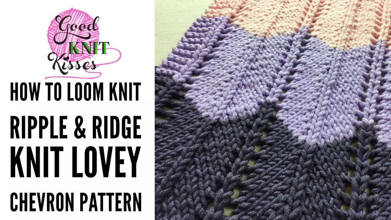 Round Loom Knitting Patterns Download Loom Knit Chevron Stitch In The Ripple And Ridge Afghan Pattern