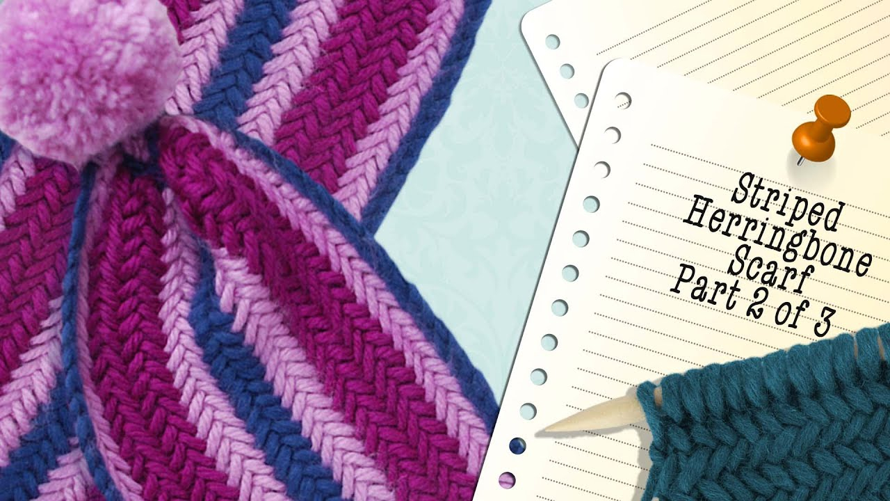 Vertical Striped Scarf Knitting Pattern Herringbone Striped Scarf Part 2 Of 3 Video Knitting Projects The Casting On Couch